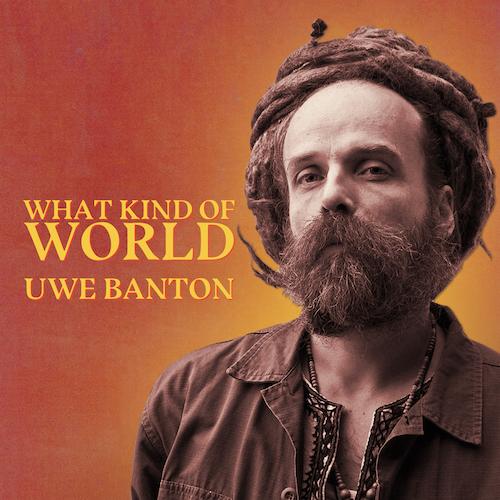 01 Uwe Banton What Kind Of World Yutman Recorcs 2021 PROMOTIONAL COPY mp3 image